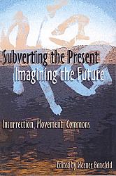 Subverting the Present/Imagining the Future