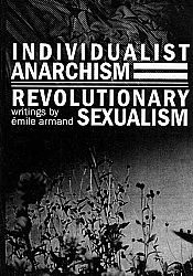 Individualist Anarchism / Revolutionary Sexualism