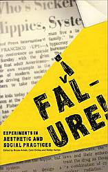 Failure, Experiments in Aesthetics and Social Practices