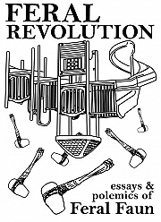 Feral Revolution - Essays and Polemics of Feral Faun