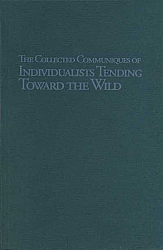 The Collected Communiques of Individualists Tending Toward the Wild