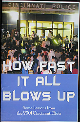 How Fast It All Blows Up: Some Lessons from the 2001 Cincinatti Riots