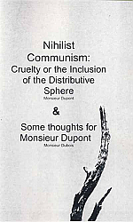 Nihilist Communism: Cruelty... & Some Thoughts for Msr Dupont