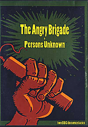The Angry Brigade & Persons Unknown