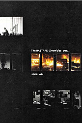 The BASTARD Chronicles 2014: social war