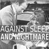 Against Sleep and Nightmare